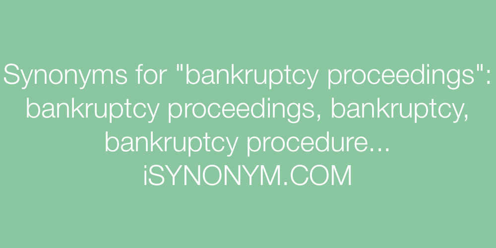 Synonyms bankruptcy proceedings