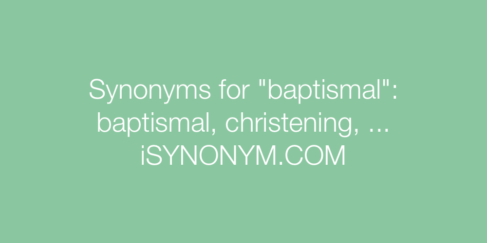 Synonyms baptismal