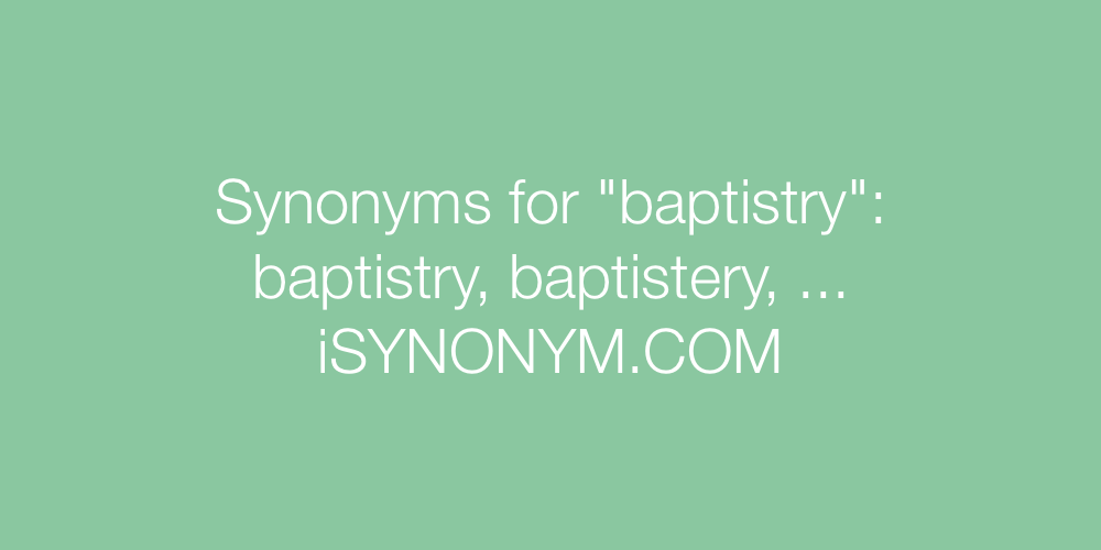 Synonyms baptistry