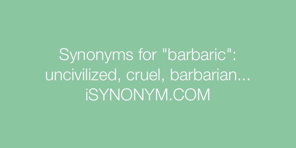 Synonyms barbaric
