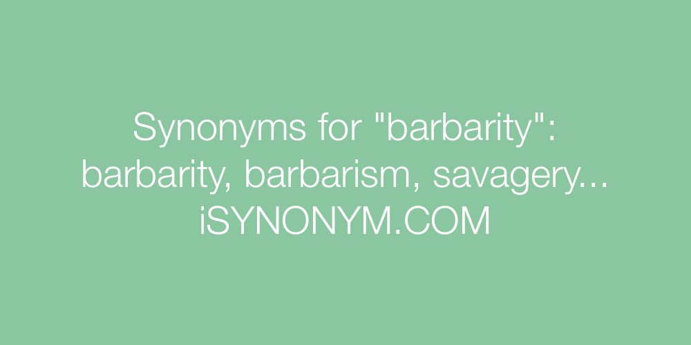 Synonyms barbarity
