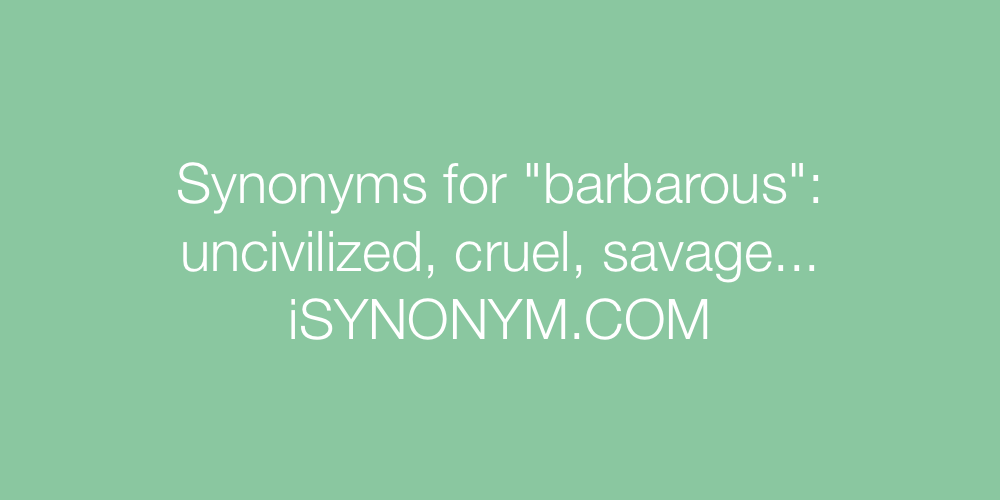 Synonyms barbarous