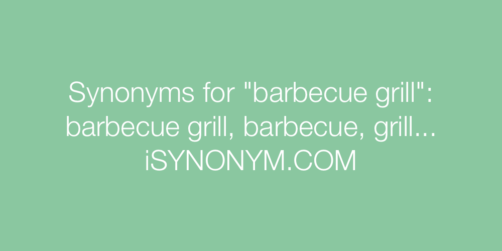 Synonyms barbecue grill