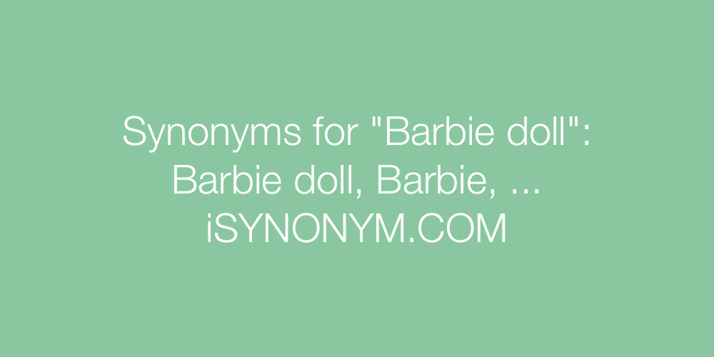 Synonyms Barbie doll