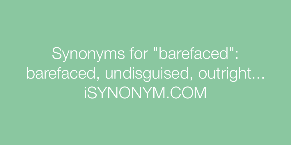 Synonyms barefaced