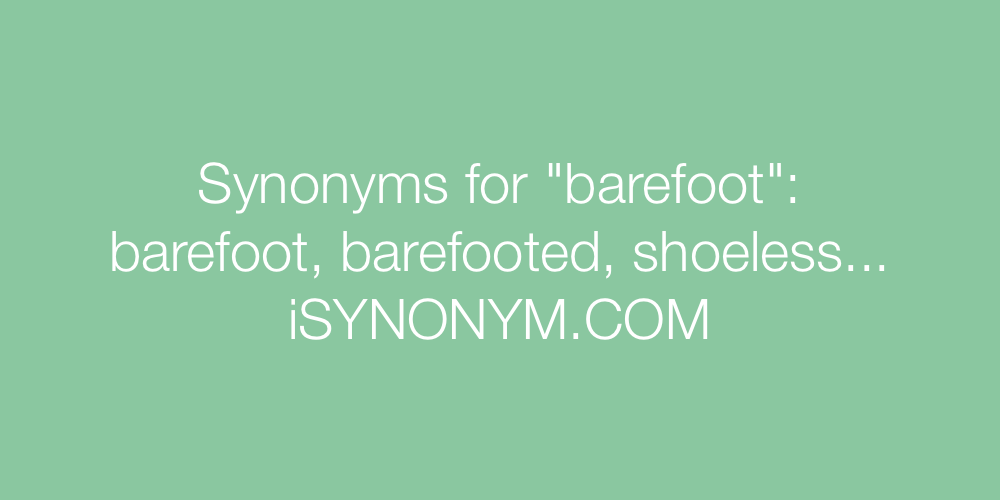 Synonyms barefoot