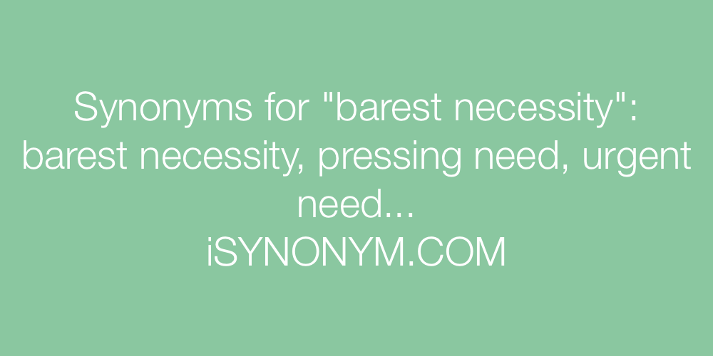 Synonyms barest necessity
