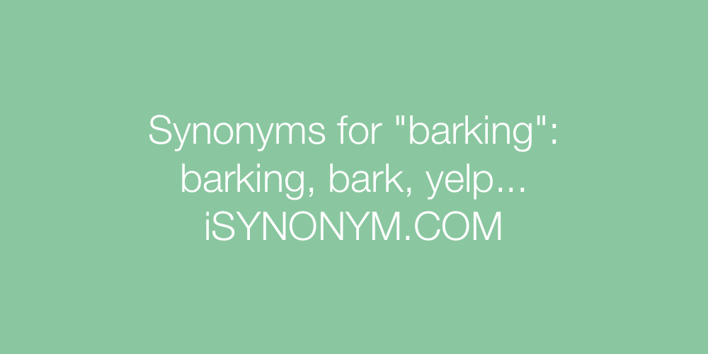 Synonyms barking