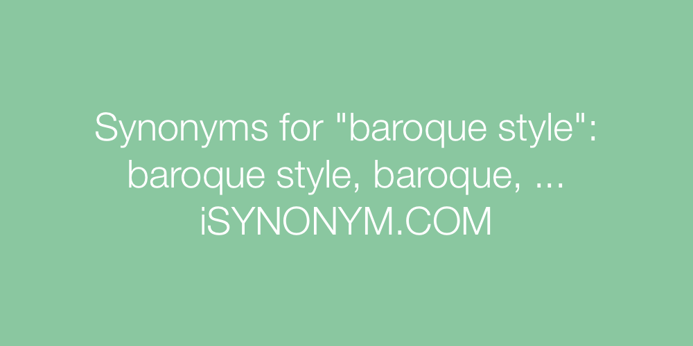 Synonyms baroque style