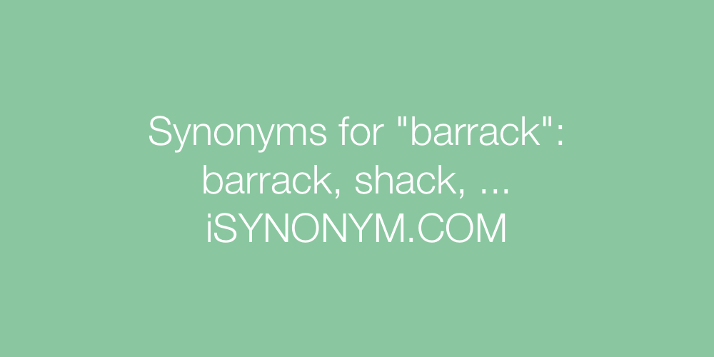 Synonyms barrack