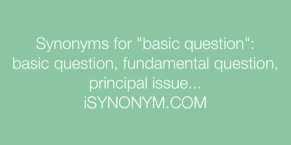 Synonyms basic question