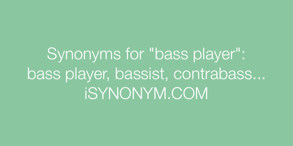 Synonyms bass player