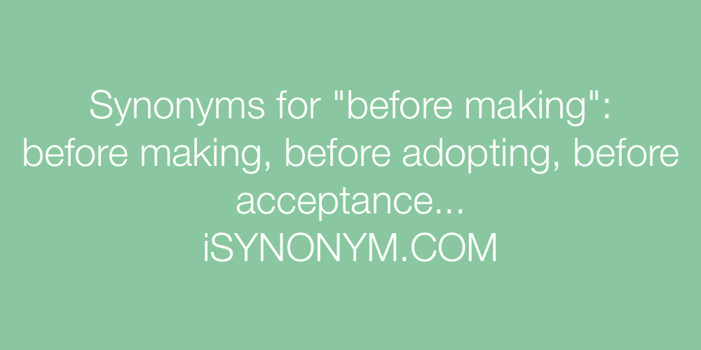 Synonyms before making