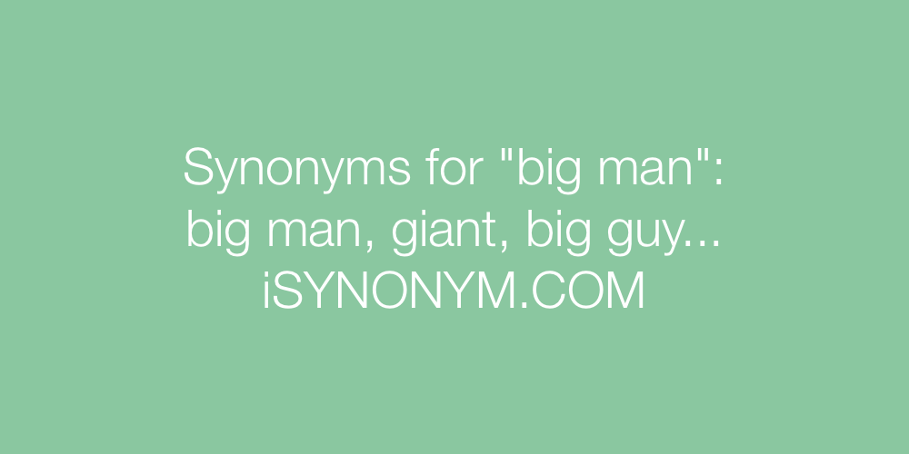 Synonyms big man