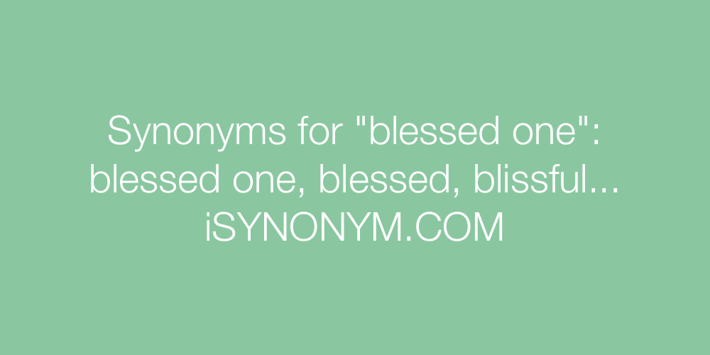 Synonyms blessed one
