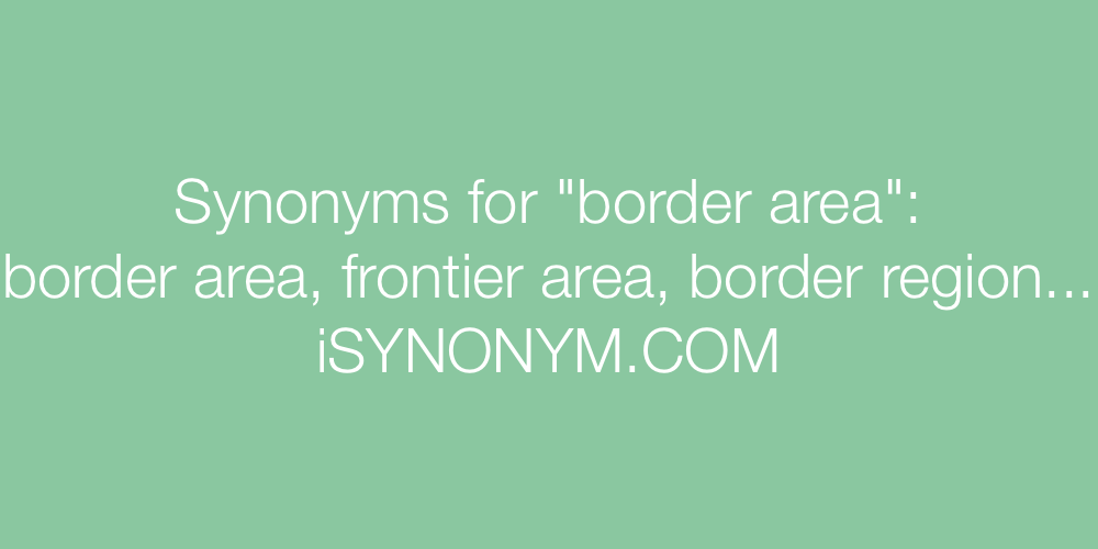 Synonyms border area