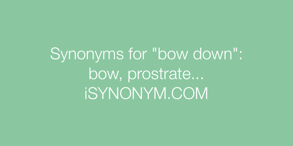 Synonyms bow down
