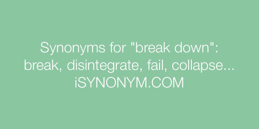 Synonyms break down