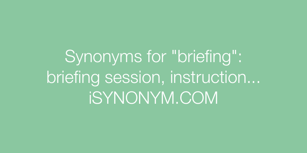 Synonyms For Briefing Briefing Synonyms Isynonym