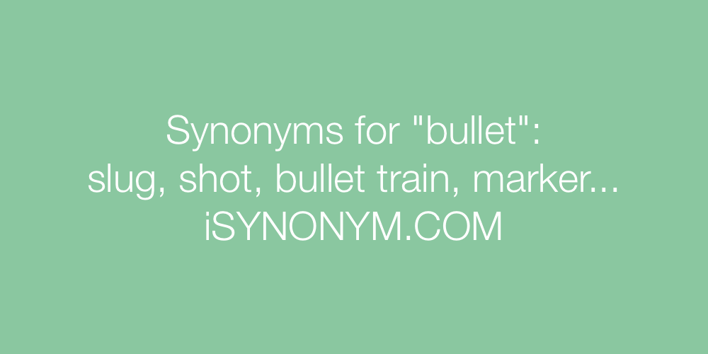 Synonyms bullet