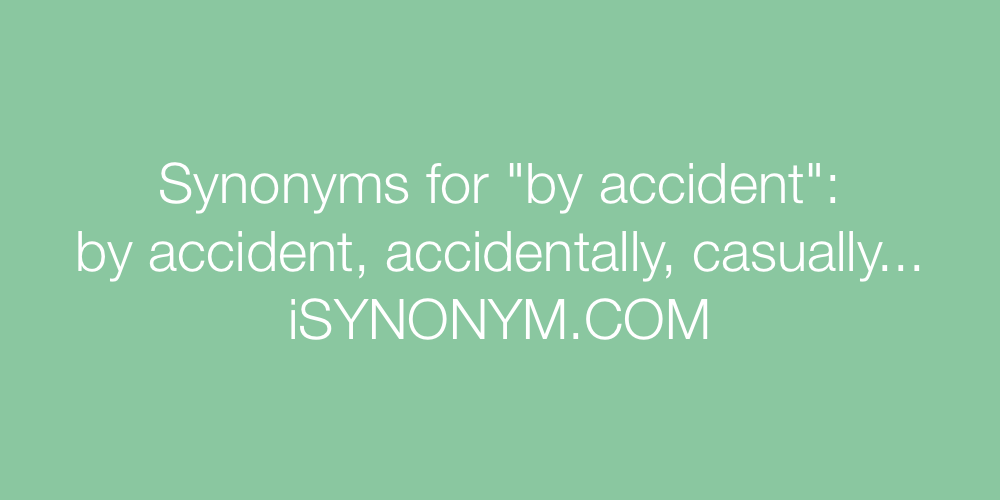 Synonyms by accident