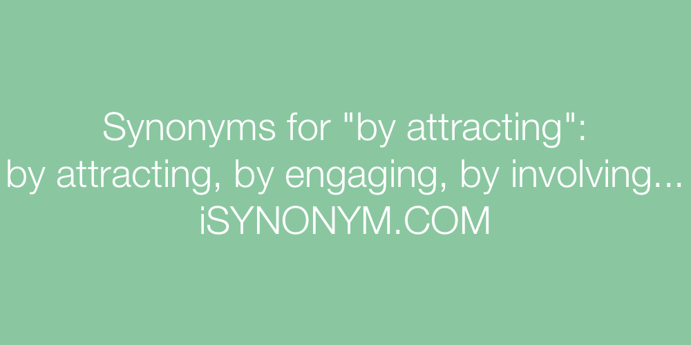 Synonyms by attracting