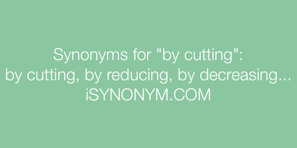 Synonyms by cutting