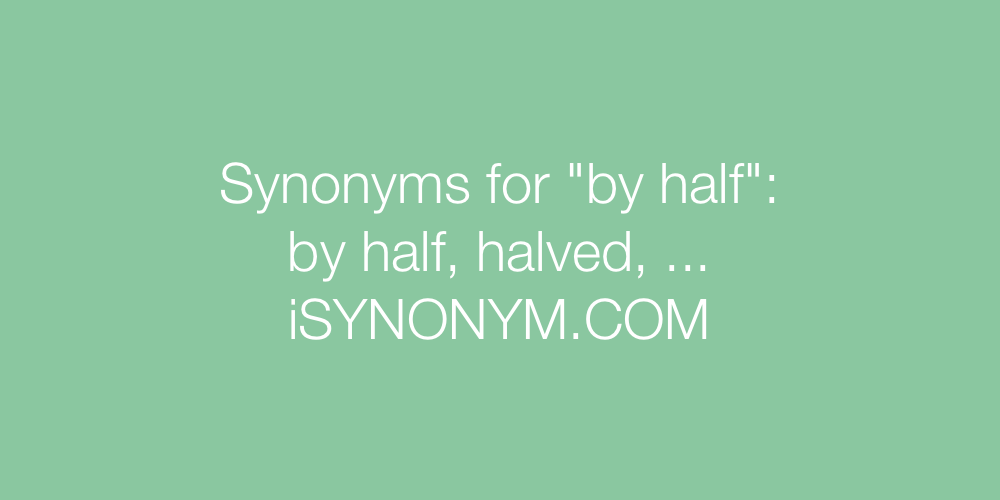 Synonyms by half
