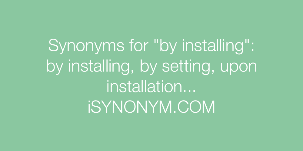 Synonyms by installing