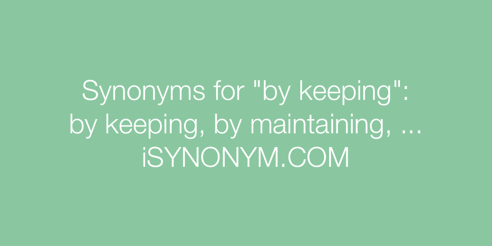 Synonyms by keeping