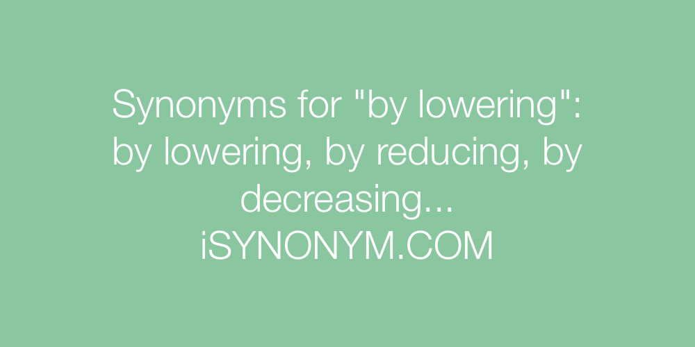 Synonyms by lowering