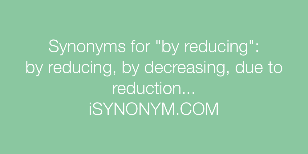 Synonyms by reducing