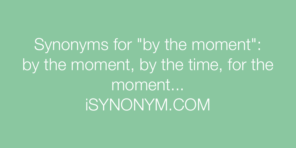Synonyms by the moment