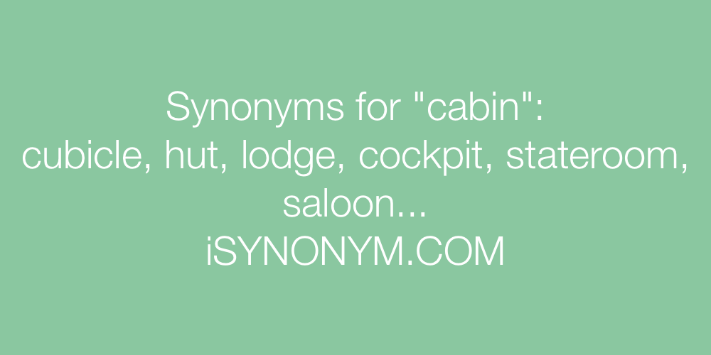 Synonyms cabin