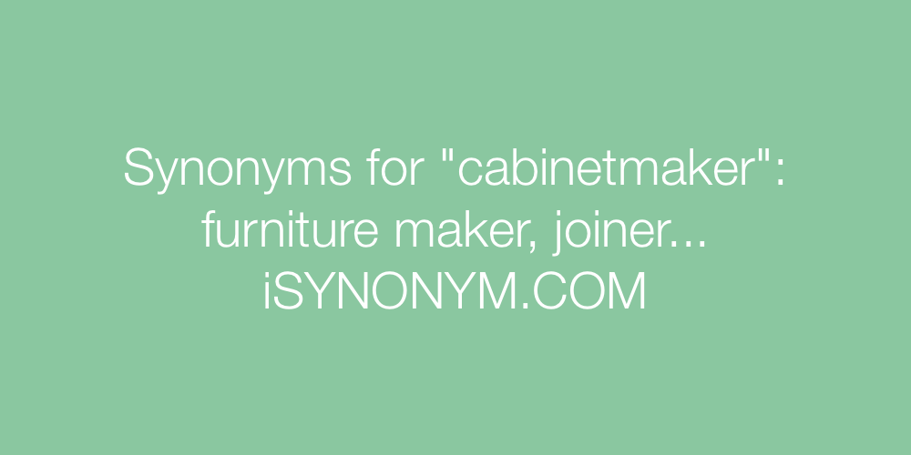 Synonyms cabinetmaker