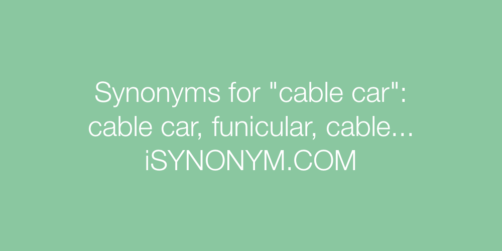 Synonyms cable car