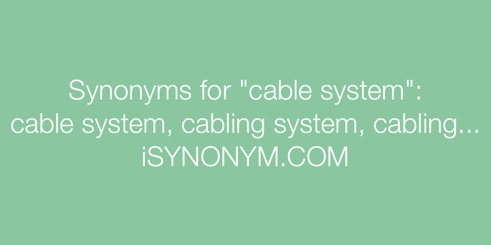 Synonyms cable system