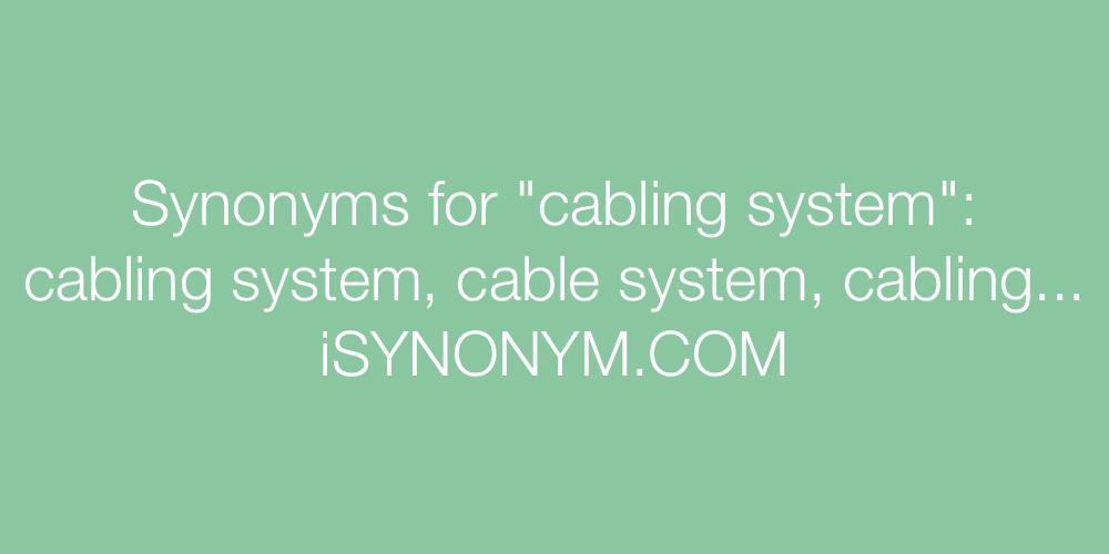 Synonyms cabling system