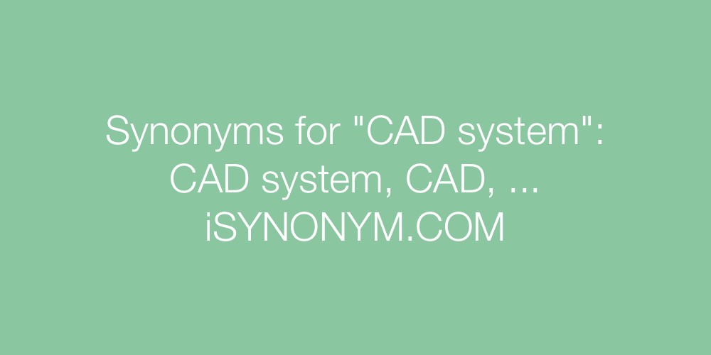 Synonyms CAD system
