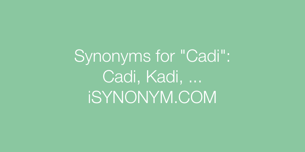 Synonyms Cadi