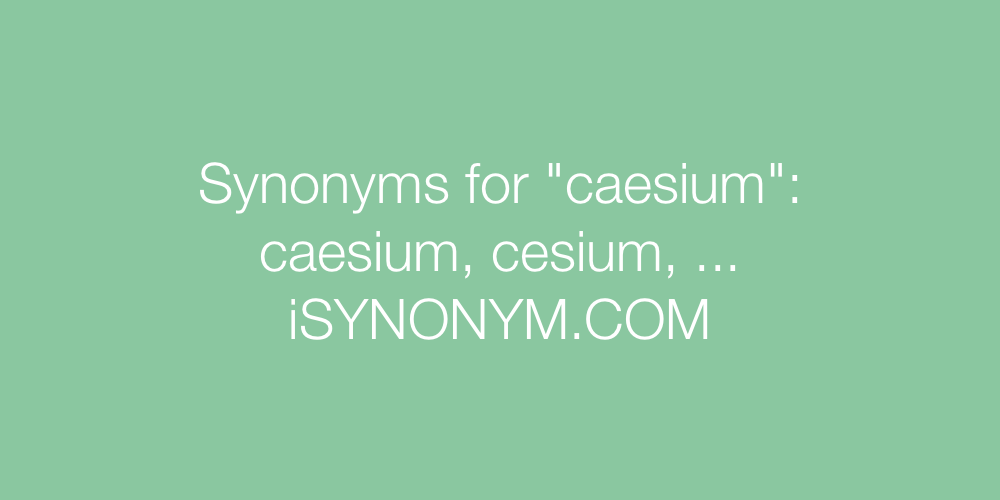 Synonyms caesium