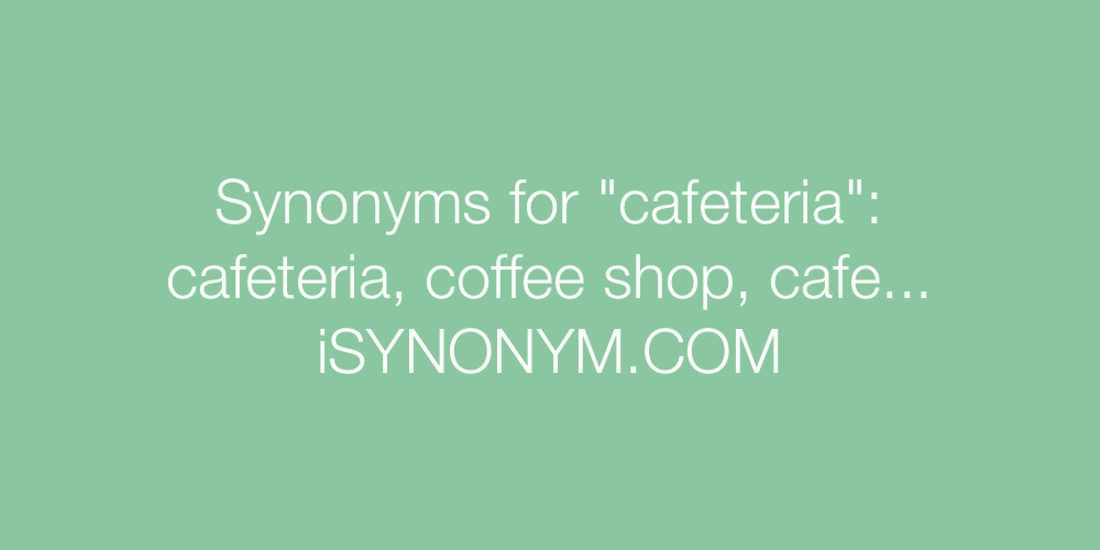 Synonyms cafeteria