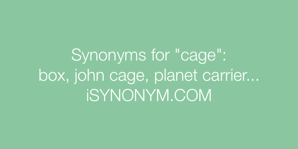 Synonyms cage