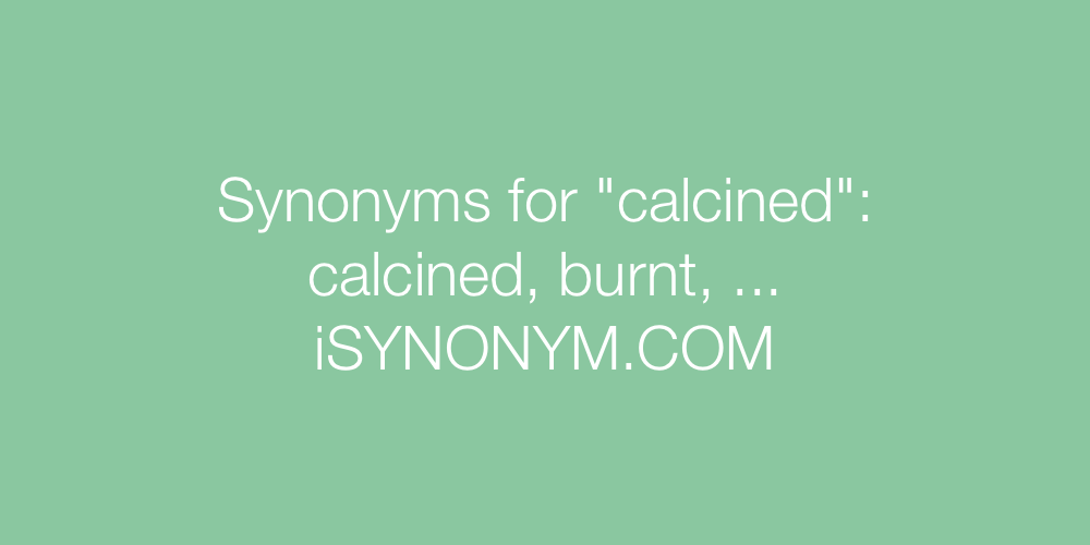Synonyms calcined