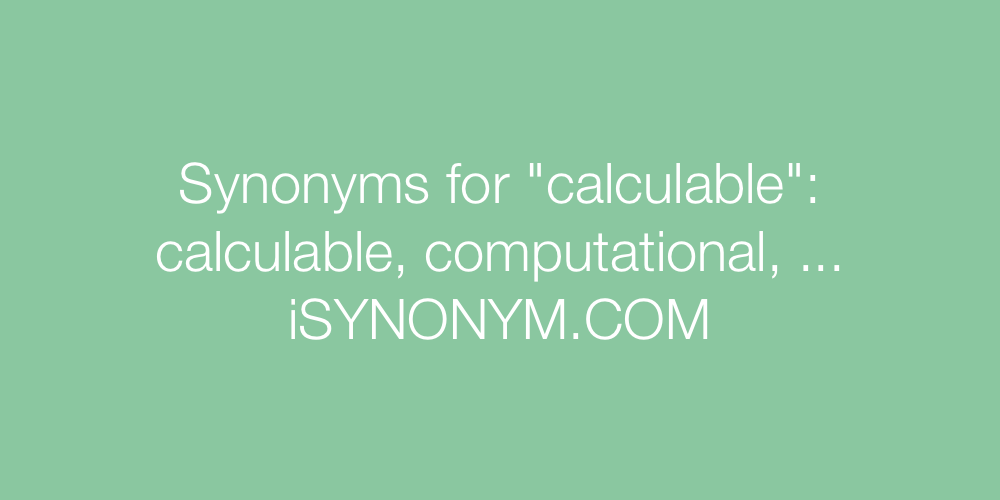 Synonyms calculable