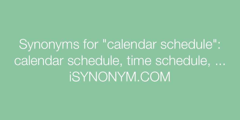 Synonyms calendar schedule