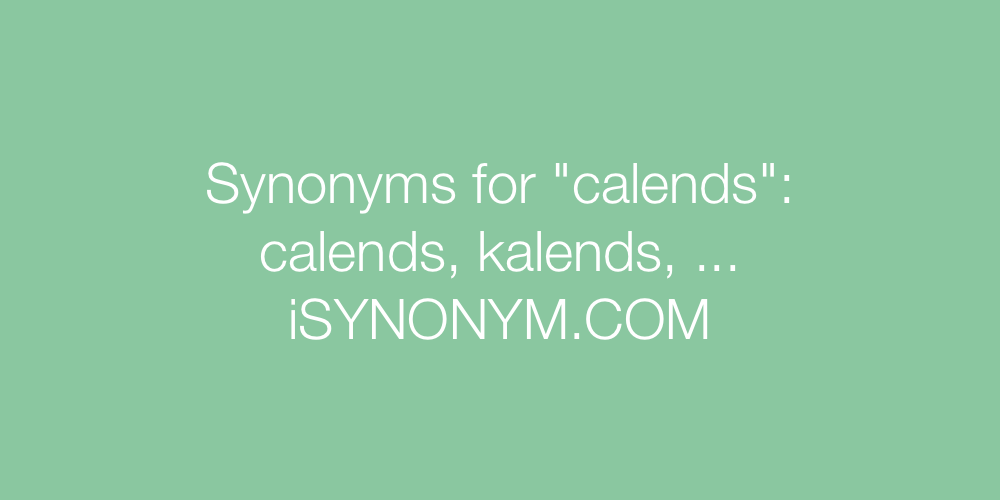 Synonyms calends
