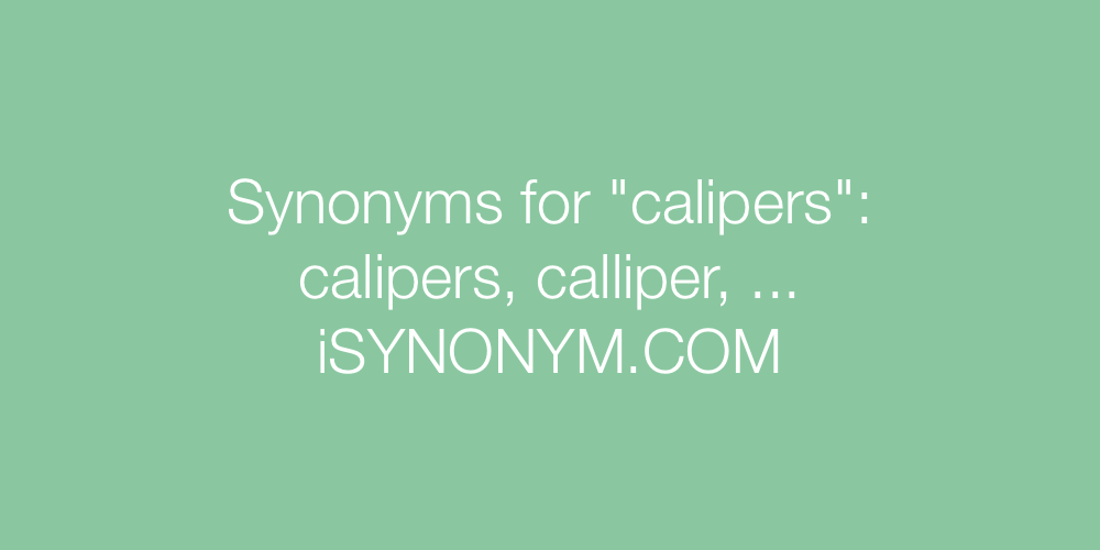 Synonyms calipers