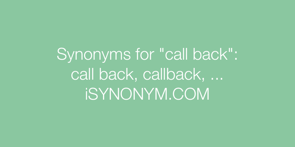 Synonyms call back
