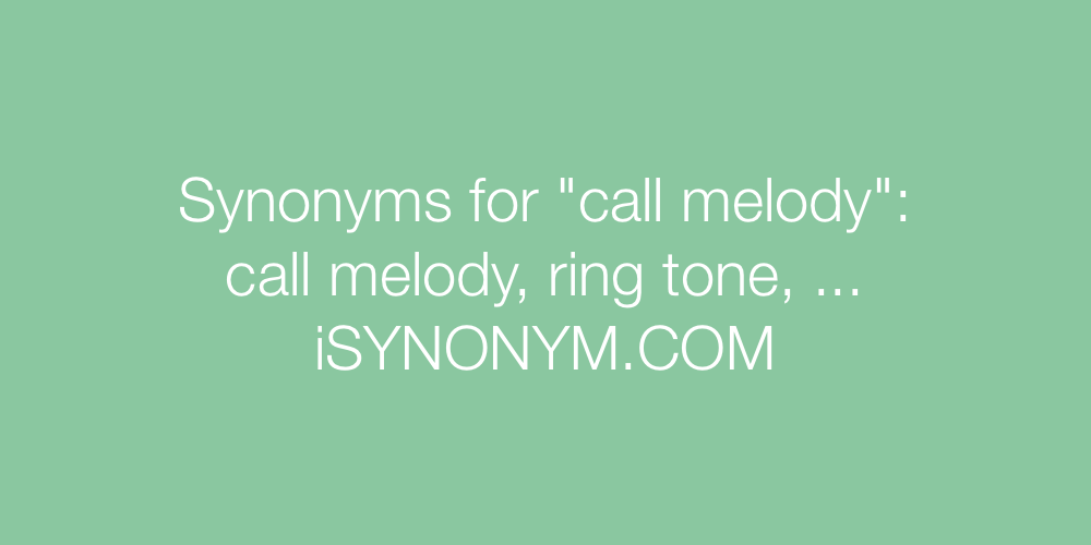 Synonyms call melody